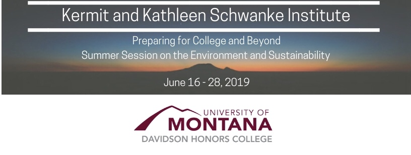 Schwanke Summer Institute Header including a photo and the following text: Kermit and Kathleen Schwanke Institute: Preparing for College and Beyond. Summer Session on the Environment and Sustainability. June 16-28, 2019